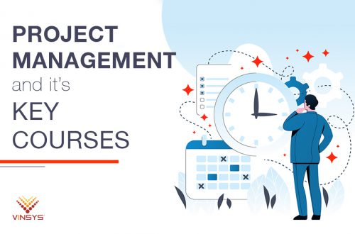 Project Management and its Key Courses | Vinsys