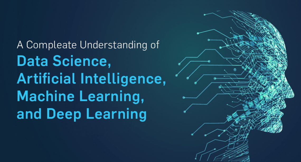 Data Science, Artificial Intelligence, Machine Learning, & Deep Learning