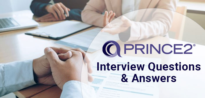 Prince 2 Certification Interview Questions